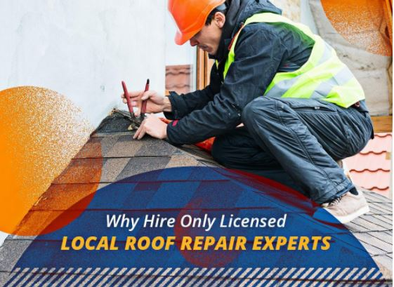 Why Hire Only Licensed Local Roof Repair Experts
